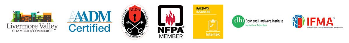 Livermore Valley Chamber of Commerce, AAADM Certified, SFPA member, IFMA, Door and Hardware Institute